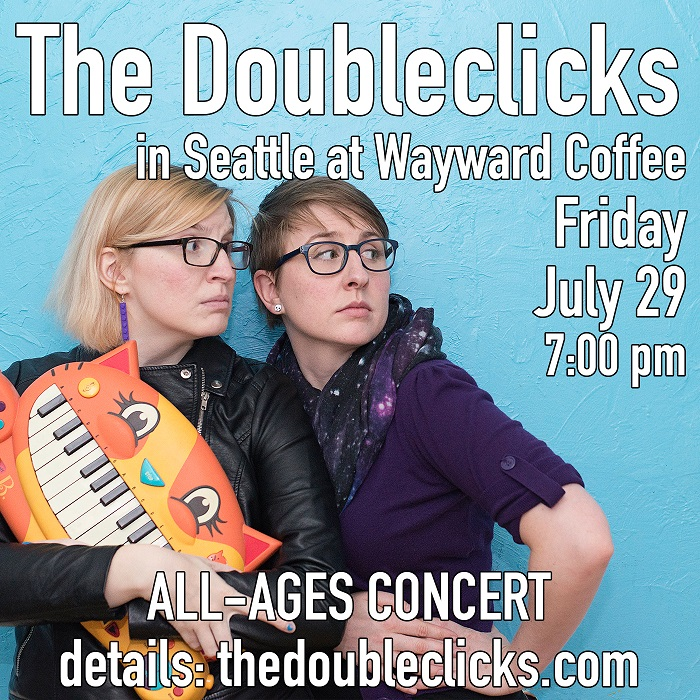 The Doubleclicks perform in Seattle at Wayward Coffeehouse on July 29, 2016, 7-10pm